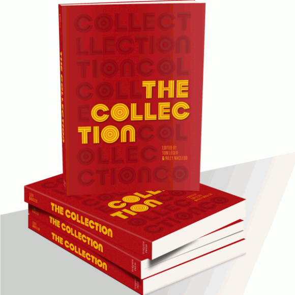 The Collection Edited by Tom Léger & Riley MacLeod